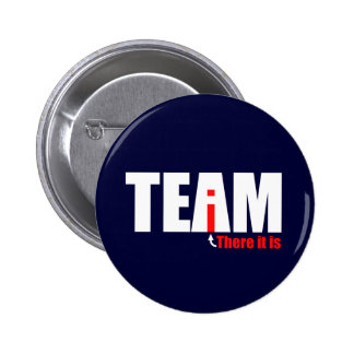 The i in TEAM Pinback Button