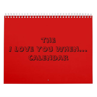the I Love You When...calendar Calendar