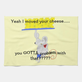 the i moved your cheese towel