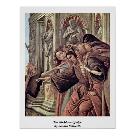 The Ill-Advised Judge By Sandro Botticelli Print