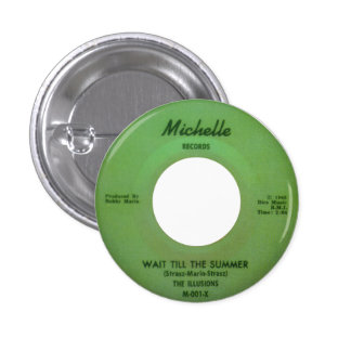 The Illusions - Wait Till The Summer Pinback Button