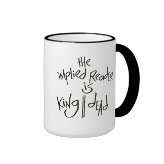 The Implied Reader Is King/Dead Ringer Coffee Mug