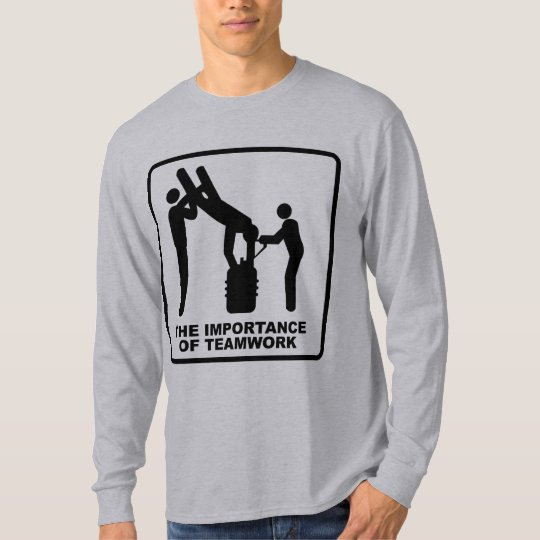 The Importance Of Teamwork T-Shirt