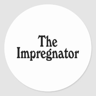 The Impregnator Classic Round Sticker