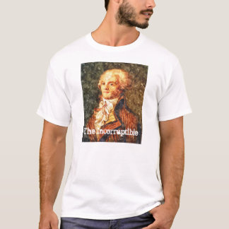 The Incorruptible Revolutionary Robespierre T-Shirt