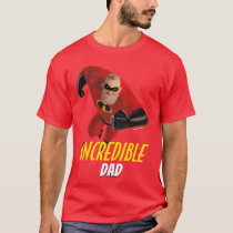 The Incredibles 2 | Incredible Dad T-Shirt