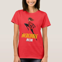 The Incredibles 2 | Incredible Mom T-Shirt