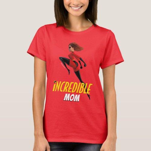 The Incredibles 2  Incredible Mom T_Shirt