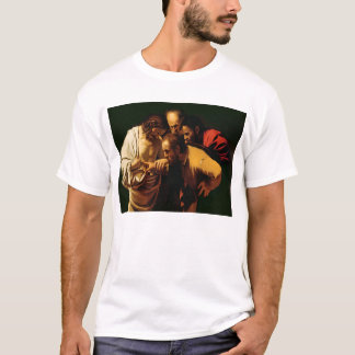The Incredulity of St. Thomas, 1602-03 T-Shirt