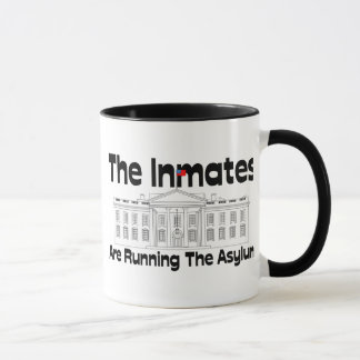 The Inmates Are Running The Asylum Mug