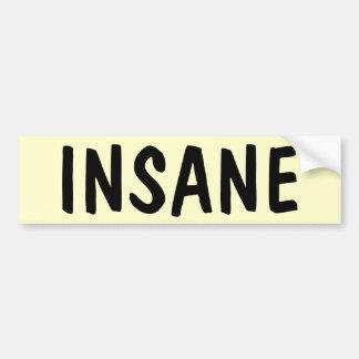 The Insane Bumper Sticker