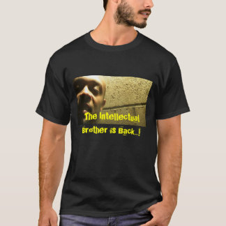The Intellectual Brother is Back T-Shirt