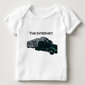 The Internet is not a truck Baby T-Shirt
