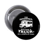 the Internet is not a truck. It's a series of tube Pins