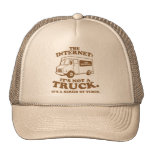 the Internet is not a truck. It's a series of tube Trucker Hat