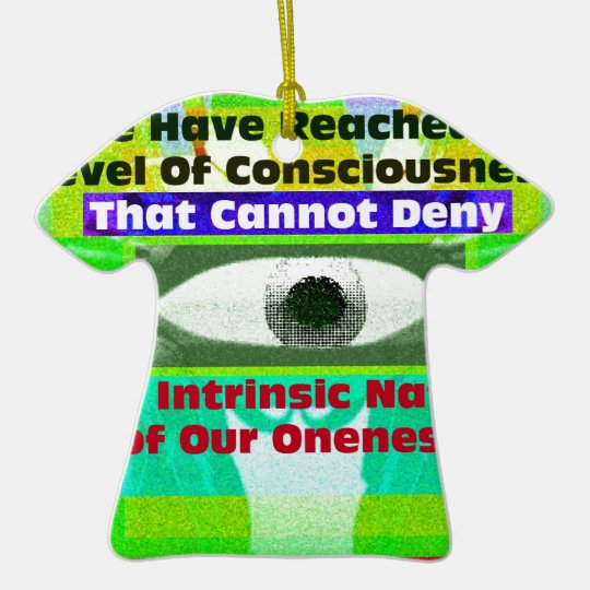 The intrinsic Nature of our Oneness Ceramic Ornament