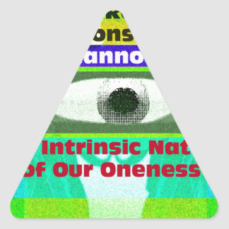 The intrinsic Nature of our Oneness Triangle Sticker