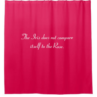 The Iris does not compare itself Shower Curtain