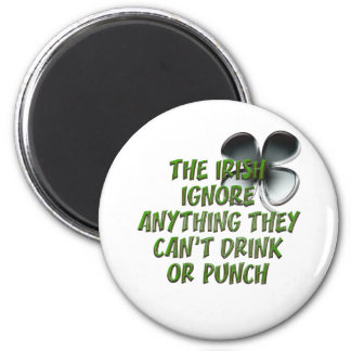 THE IRISH IGNORE ANYTHING THEY CAN'T DRINK / PUNCH 2 INCH ROUND MAGNET