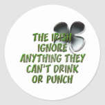 THE IRISH IGNORE ANYTHING THEY CAN'T DRINK / PUNCH ROUND STICKER