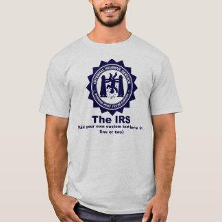The IRS: Custom Text T-Shirt