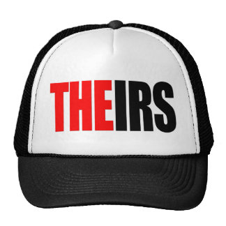 The IRS, THEIRS T-Shirts Hats
