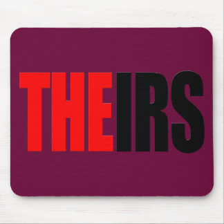 The IRS, THEIRS T-Shirts Mouse Mats