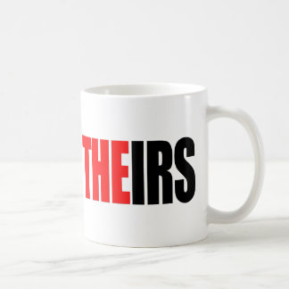 The IRS, THEIRS T-Shirts Mugs
