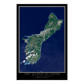 The Island of Guam From Space Satellite Map Poster