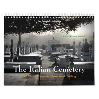 The Italian Cemetery, San Francisco, 2015 Calendar