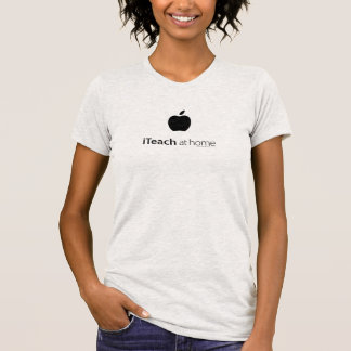 """The """"iTeach at home"""" Shirt by mustaphawear"""