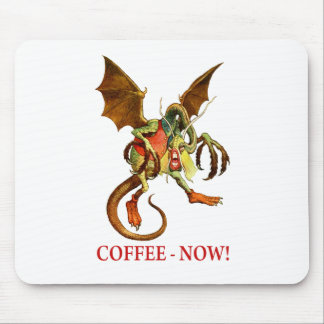 THE JABBERWOCKY DEMANDS COFFEE NOW! MOUSE PAD