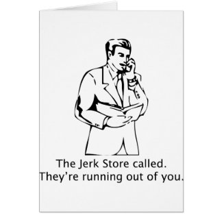 The Jerk Store Called Greeting Card