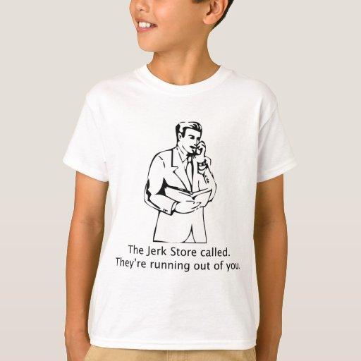 The Jerk Store Called T-Shirt