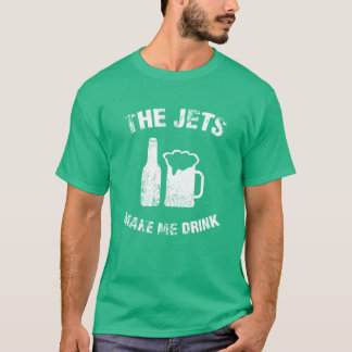 The Jets Make Me Drink Green T-shirt Man