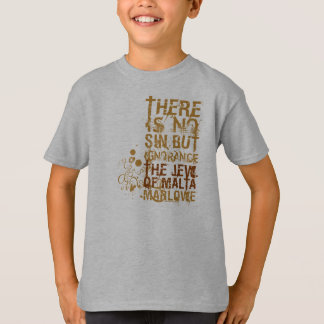 The Jew Of Malta Ignorance Quote T-Shirt