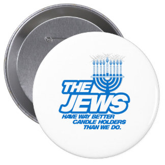THE JEWS HAVE WAY BETTER CANDLE HOLDERS -.png Buttons