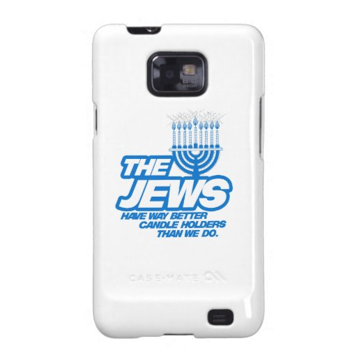 THE JEWS HAVE WAY BETTER CANDLE HOLDERS -.png Samsung Galaxy S2 Covers