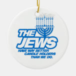 THE JEWS HAVE WAY BETTER CANDLE HOLDERS -.png Christmas Tree Ornament