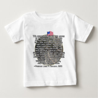 The JFK Quote That Sent Humans to the Moon Baby T-Shirt