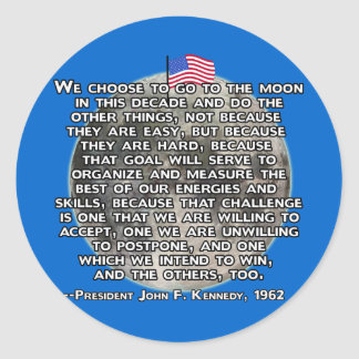 The JFK Quote That Sent Humans to the Moon Classic Round Sticker