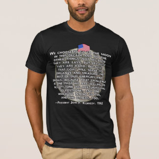 The JFK Quote That Sent Humans to the Moon T-Shirt
