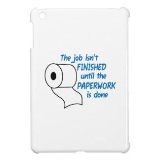 THE JOB ISNT FINISHED COVER FOR THE iPad MINI
