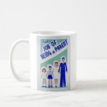 The Job of Being a Parent Poster Coffee Mug