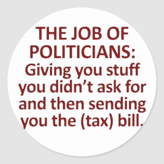 The job of politicians classic round sticker