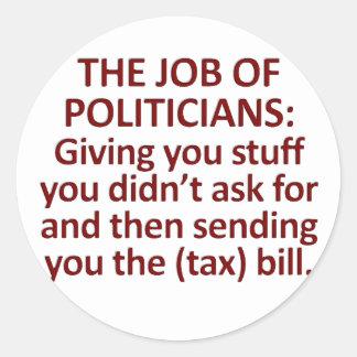The job of politicians round sticker