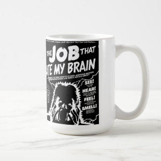 the job that ate my brain classic white coffee mug