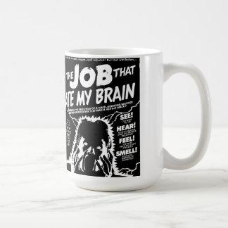 the job that ate my brain coffee mug