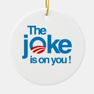 The Joke is on you Christmas Ornament