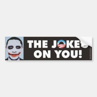 The Joke's On You! Car Bumper Sticker
